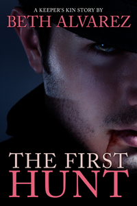 The First Hunt by Beth Alvarez